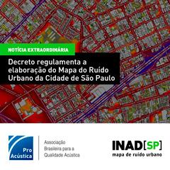 Decreto regulamenta a elaboração do Mapa de Ruído Urbano da Cidade de São Paulo