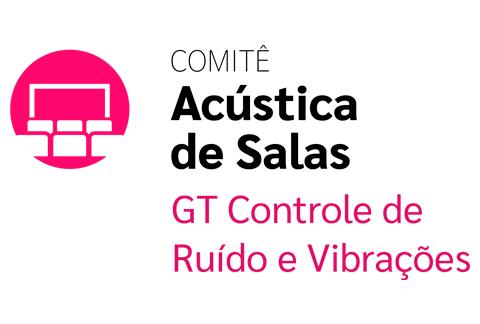 Comitê Acústica de Salas 6º Reunião 2020 GT Controle de Ruído e Vibrações